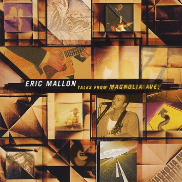 "Eric Mallon ""Tales From Magnolia Ave."""