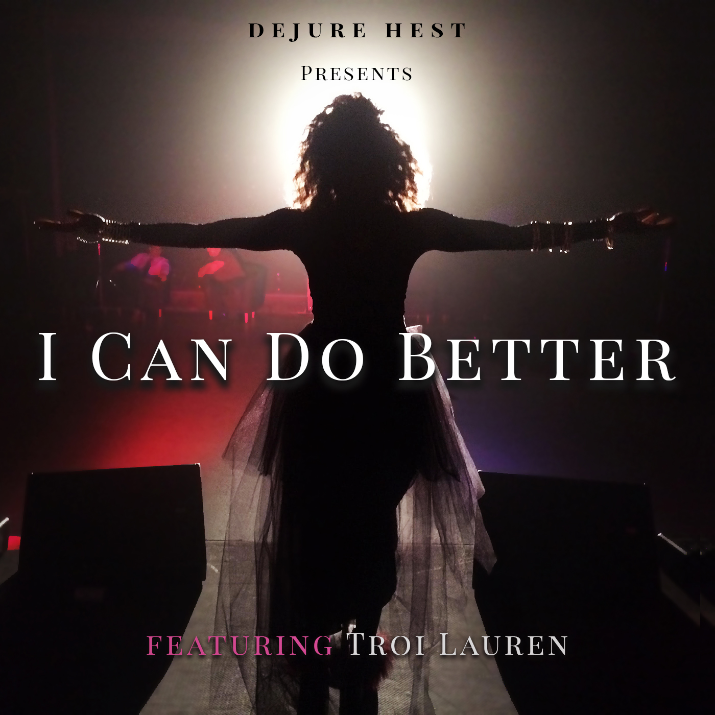 """Dejure Hest """"I Can Do Better"""" (ft. Troi Lauren)"""