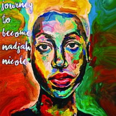 "Nadjah Nicole ""Journey to Become Nadjah Nicole"""