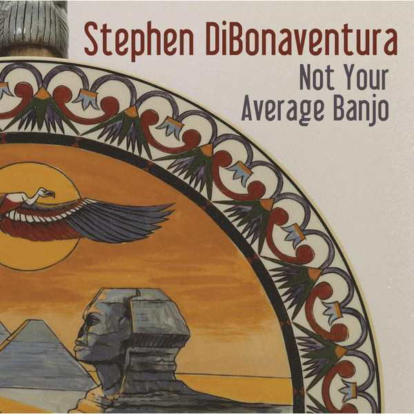"Stephen DiBonaventura ""Not Your Average Banjo"""
