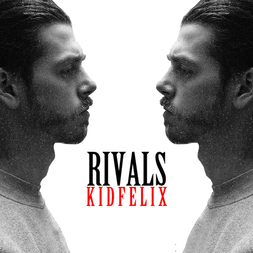 """Kid Felix """"Rivals"""""""
