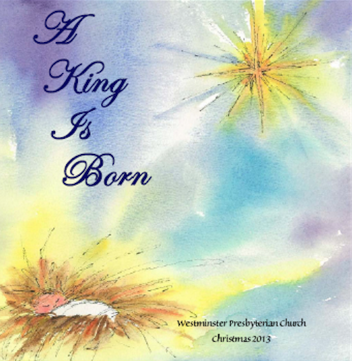 "Westminster Presbyterian Church ""A King Is Born"""
