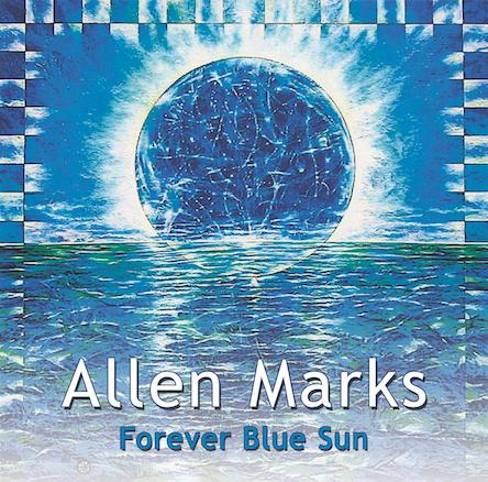 """Allen Marks """"Forever Blue Sun"""""""