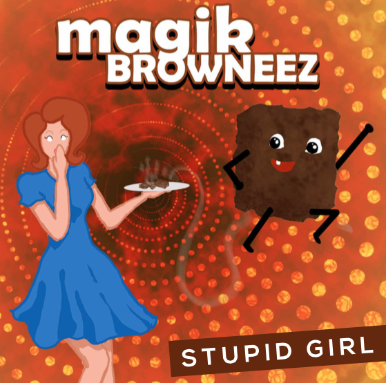 "Magik Browneez ""Stupid Girl"""