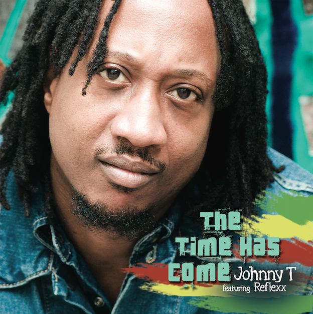 "Johnny T featuring Reflexx ""The Time Has Come"""