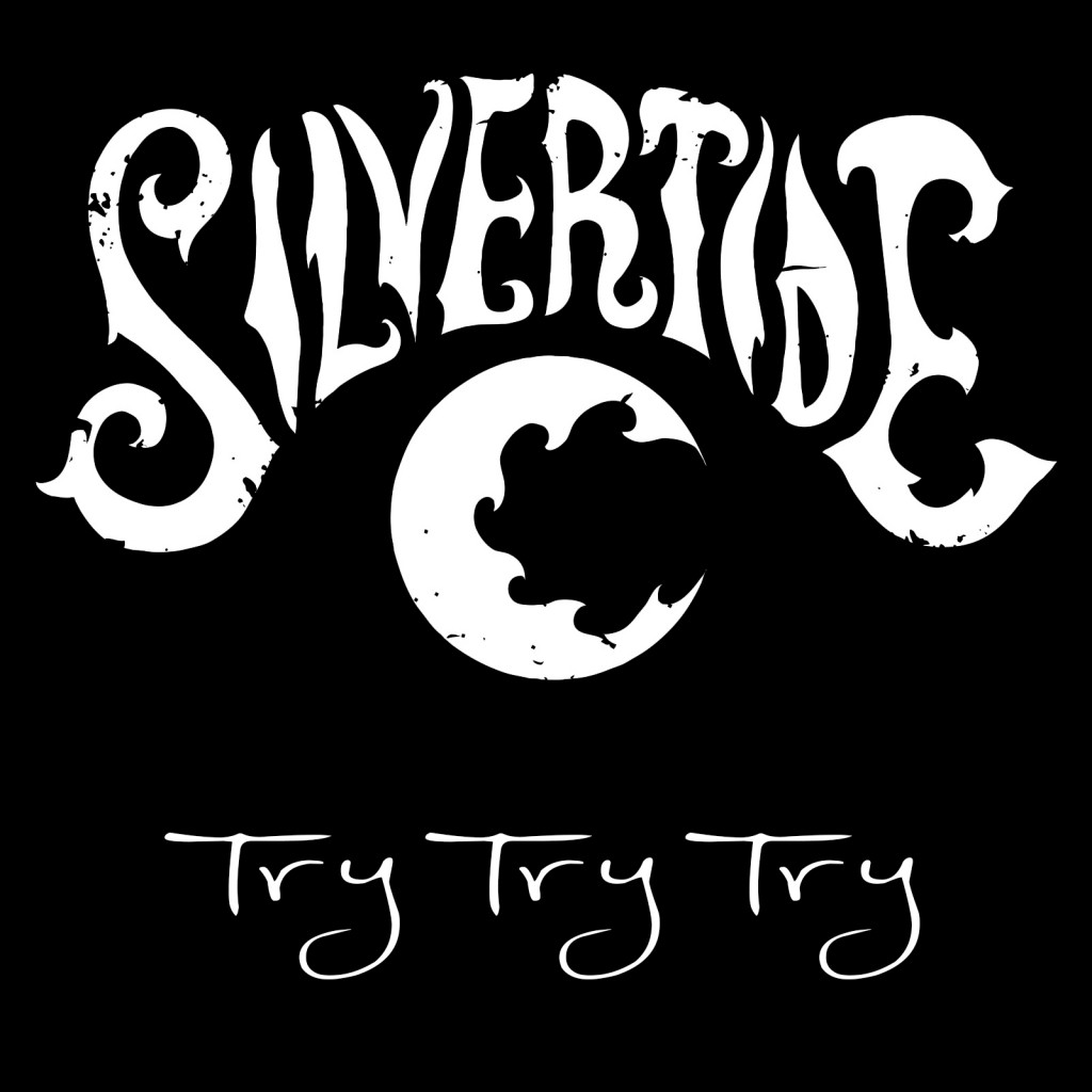 "Silvertide ""Try Try Try"""