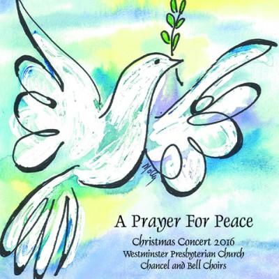 """Westminister Presbyterian Church Choir """"A Prayer for Peace"""""""