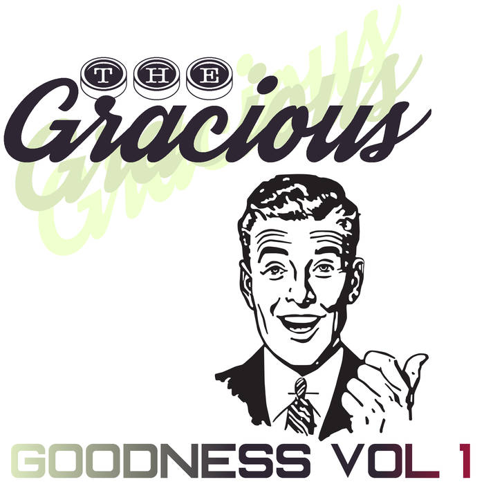 "The Gracious ""Goodness Vol 1″"