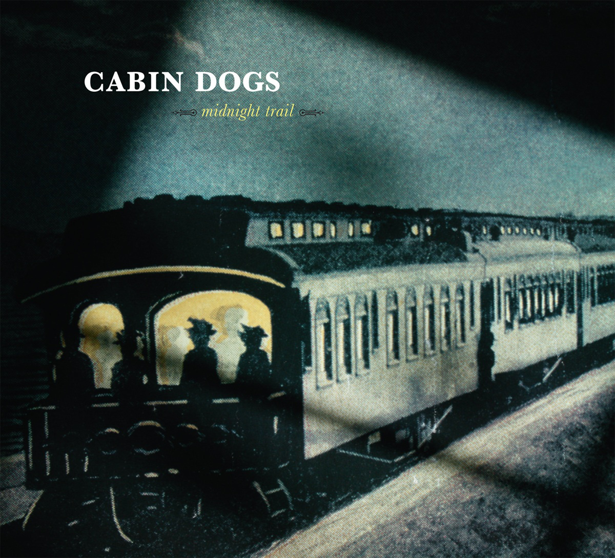 "Cabin Dogs ""Midnight Trail"""