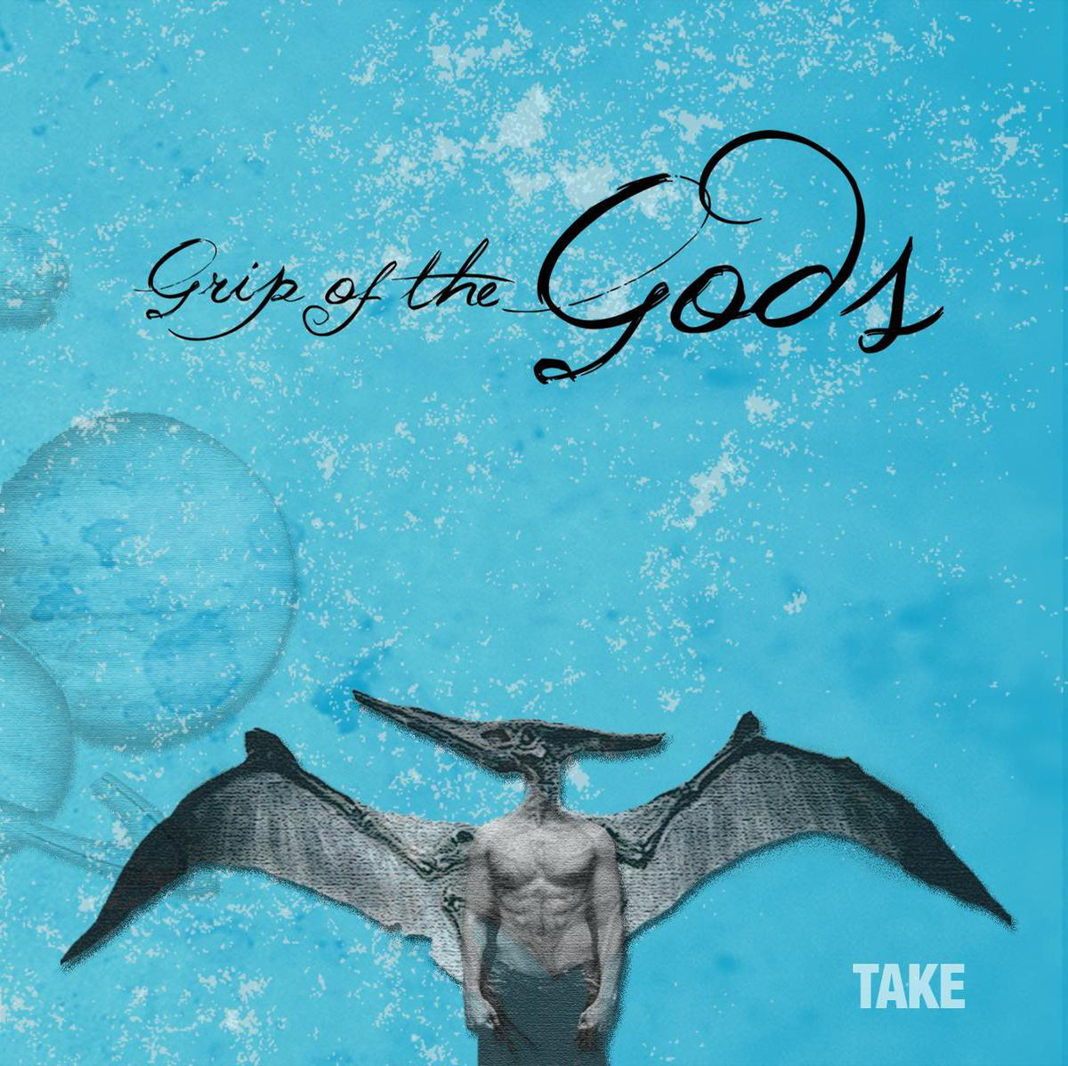 "Grip of the Gods ""Take"""