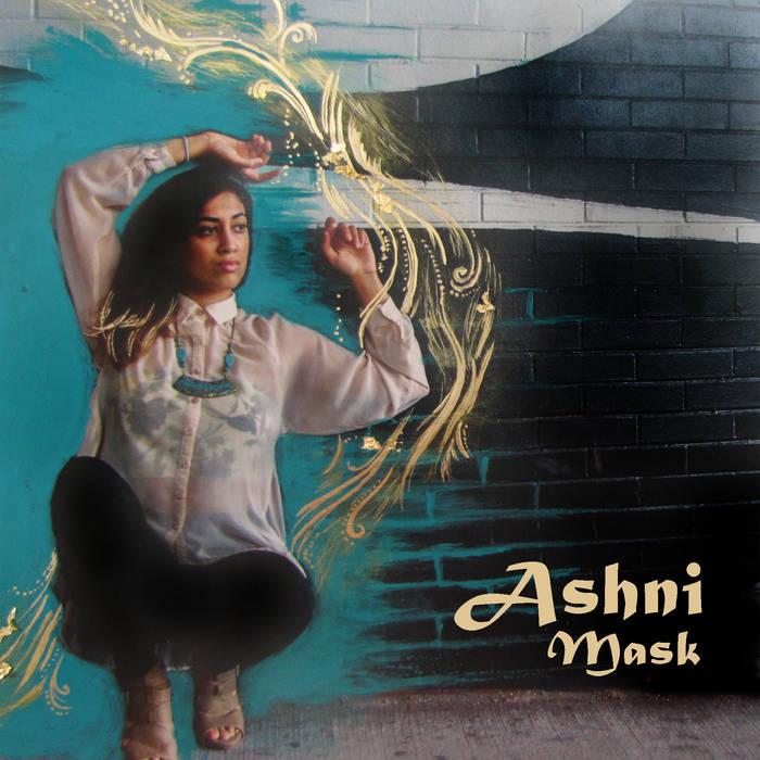 """Ashni """"Mask EP"""""""