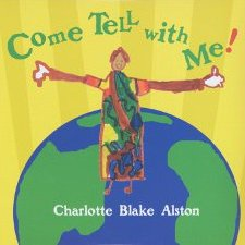 "Charlotte Blake Alston ""Come Tell With Me!"""