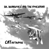 "Dr. Beardface and the Spaceman ""Catastrophe"""