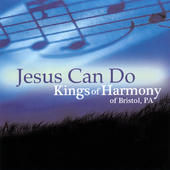 "Kings of Harmony ""Jesus Can Do"""