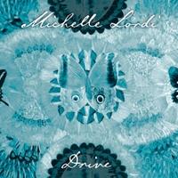 """Michelle Lordi """"Drive"""""""
